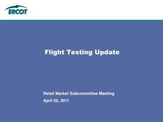 Flight Testing Update