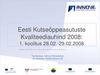 Eesti Kutseõppeasutuste Kvaliteediauhind 2008: 1. koolitus 28.02.-29.02.2008