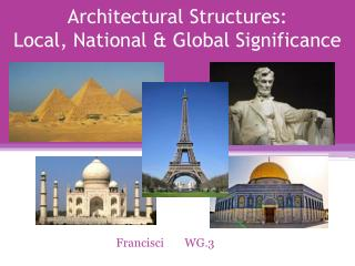 Architectural Structures: Local, National & Global Significance