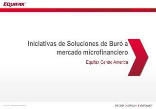 Iniciativas de Soluciones de Buró a mercado  microfinanciero