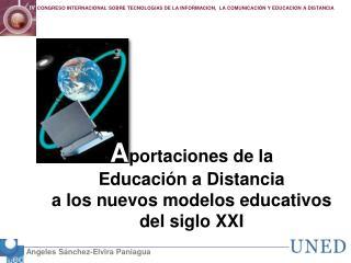 A portaciones de la  Educación a Distancia a los nuevos modelos educativos del siglo XXI