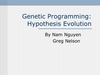 Genetic Programming: Hypothesis Evolution