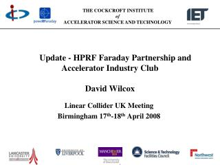 Update - HPRF Faraday Partnership and Accelerator Industry Club David Wilcox