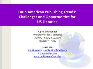 Latin American Publishing Trends:  Challenges and Opportunities for  US Libraries