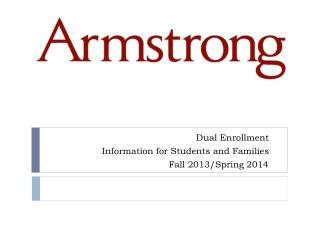 Dual Enrollment Information for Students and Families Fall 2013/Spring 2014