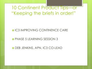 """10 Continent Product Tips—or """"Keeping the briefs in order!"""""""