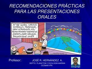 RECOMENDACIONES PRÁCTICAS PARA LAS PRESENTACIONES ORALES