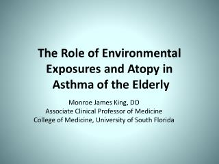 The Role of Environmental Exposures and Atopy in  Asthma of the Elderly