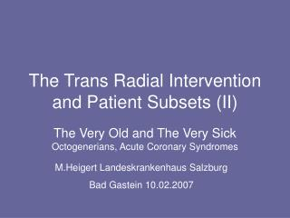 The Trans Radial Intervention  and Patient Subsets (II)