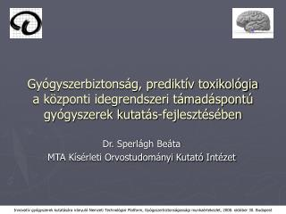 Dr. Sperlágh Beáta MTA Kísérleti Orvostudományi Kutató Intézet