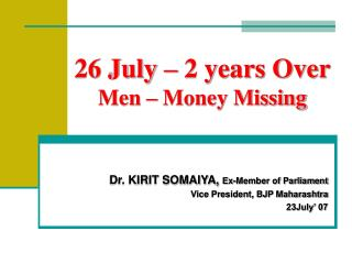 26 July – 2 years Over Men – Money Missing