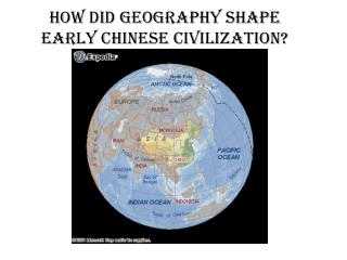 How did geography shape early Chinese civilization?