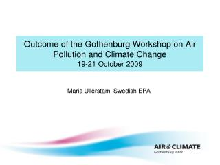 Outcome of the Gothenburg Workshop on Air Pollution and Climate Change 19-21 October 2009