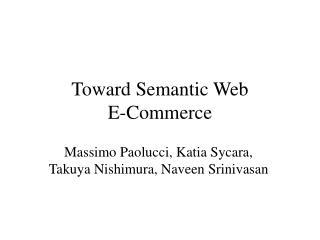 Toward Semantic Web  E-Commerce