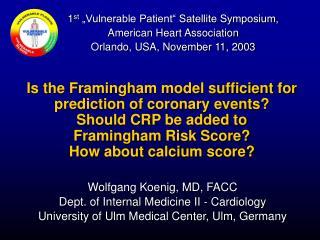 Wolfgang Koenig, MD, FACC Dept. of Internal Medicine II - Cardiology