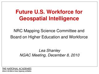 Future U.S. Workforce for Geospatial Intelligence   NRC Mapping Science Committee and Board on Higher Education and Work