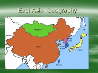 East Asia- Geography