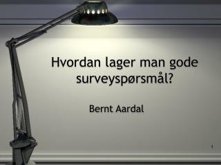 Hvordan lager man gode surveyspørsmål?