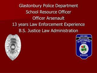 Glastonbury Police Department School Resource Officer Officer Arsenault