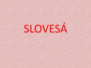 SLOVESÁ