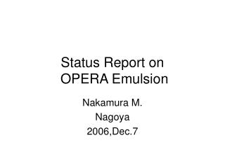 Status Report on  OPERA Emulsion