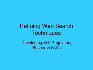 Refining Web Search Techniques