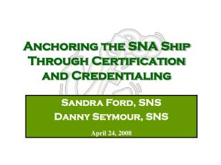 Anchoring the SNA Ship Through Certification and Credentialing
