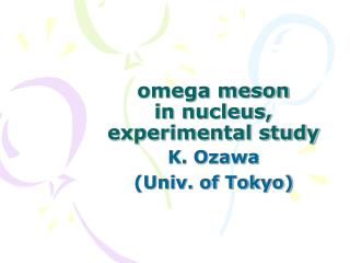 omega meson  in nucleus, experimental study