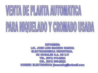 VENTA DE PLANTA AUTOMATICA   PARA NIQUELADO Y CROMADO USADA
