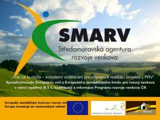 Evropský zemědělský fond pro rozvoj venkova :  Evropa investuje do venkovských oblast í