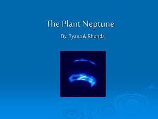 The Plant Neptune