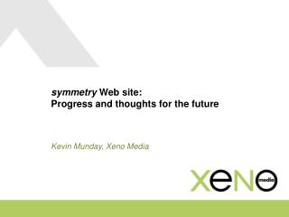 symmetry  Web site:  Progress and thoughts for the future