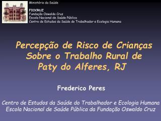 Percep��o de Risco de Crian�as Sobre o Trabalho Rural de Paty do Alferes, RJ