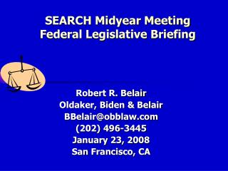 SEARCH Midyear Meeting Federal Legislative Briefing