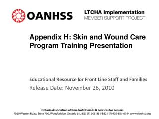 Appendix H: Skin and Wound Care Program Training Presentation