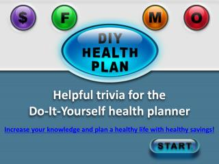 Helpful trivia for the  Do-It-Yourself health planner