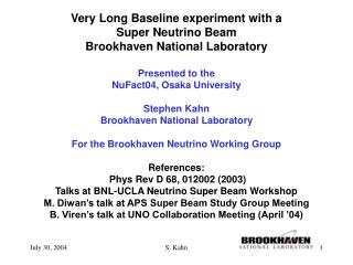 Very Long Baseline experiment with a  Super Neutrino Beam  Brookhaven National Laboratory