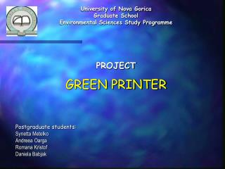 University of Nova Gorica Graduate School Environmental Sciences Study Programme PROJECT