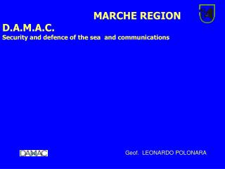 MARCHE REGION D.A.M.A.C. Security and defence of the sea  and communications