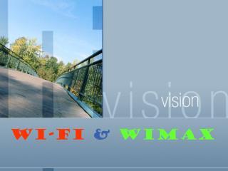 Wi-Fi  &  WIMAX