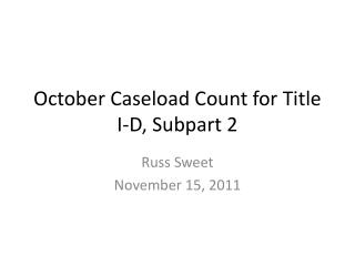 October Caseload Count for Title I-D, Subpart 2