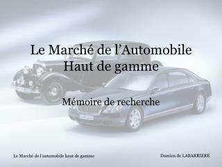Le March  de l Automobile Haut de gamme