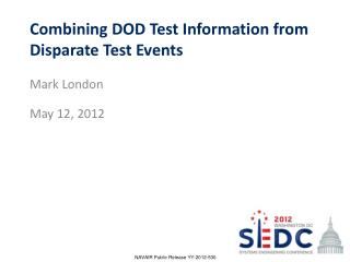 Combining DOD Test Information from Disparate Test  Events