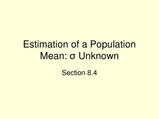Estimation of a Population Mean:  σ  Unknown