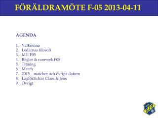 FÖRÄLDRAMÖTE F-05 2013-04-11