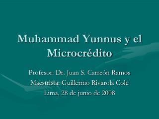 Muhammad Yunnus y el Microcr dito