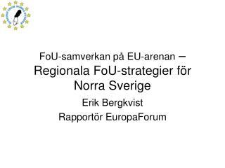 FoU-samverkan på EU-arenan  – Regionala FoU-strategier för Norra Sverige