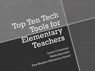 Top Ten Tech Tools for Elementary Teachers