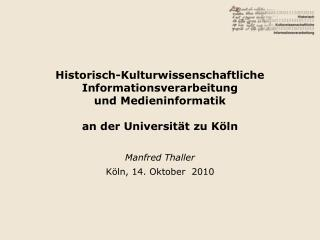 Manfred Thaller Köln, 14. Oktober  2010
