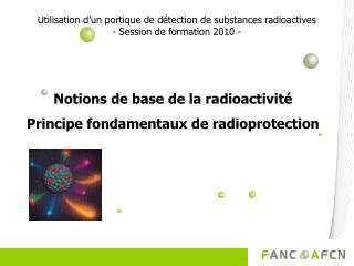 Utilisation d'un portique de détection de substances radioactives - Session de formation 2010 -